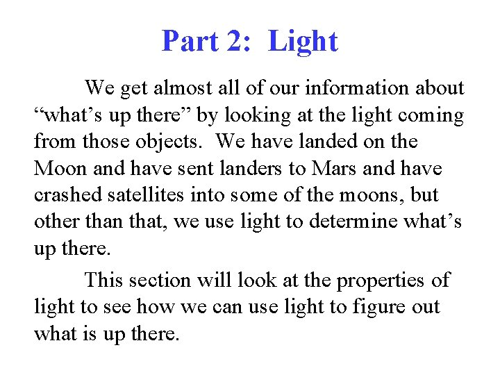 """Part 2: Light We get almost all of our information about """"what's up there"""""""