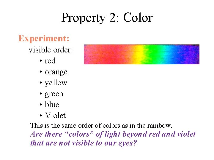 Property 2: Color Experiment: visible order: • red • orange • yellow • green