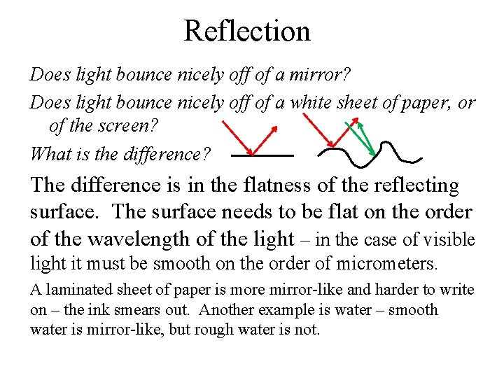 Reflection Does light bounce nicely off of a mirror? Does light bounce nicely off