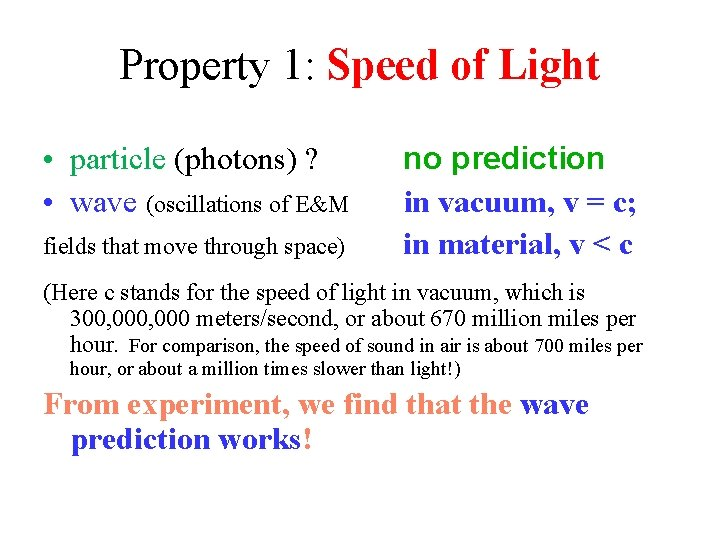 Property 1: Speed of Light • particle (photons) ? • wave (oscillations of E&M