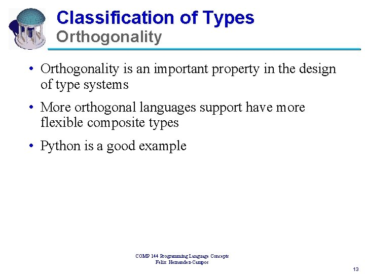 Classification of Types Orthogonality • Orthogonality is an important property in the design of