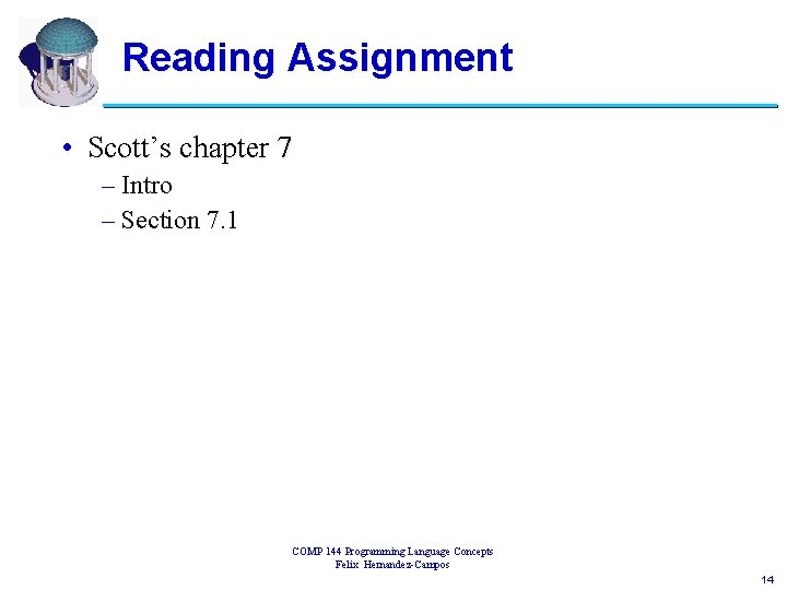 Reading Assignment • Scott's chapter 7 – Intro – Section 7. 1 COMP 144