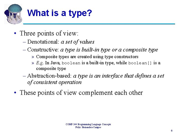 What is a type? • Three points of view: – Denotational: a set of