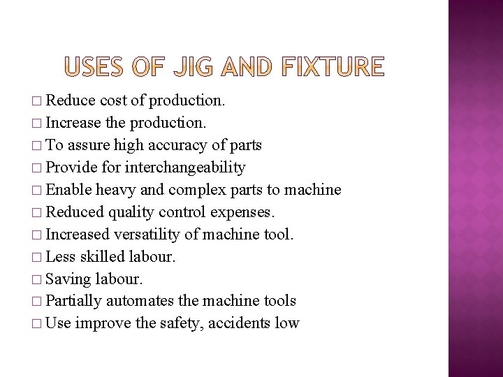 � Reduce cost of production. � Increase the production. � To assure high accuracy