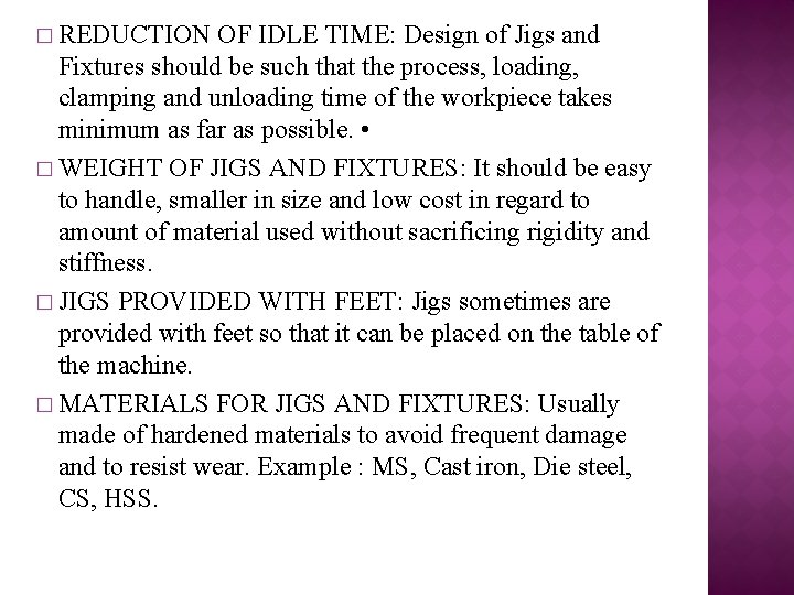 � REDUCTION OF IDLE TIME: Design of Jigs and Fixtures should be such that