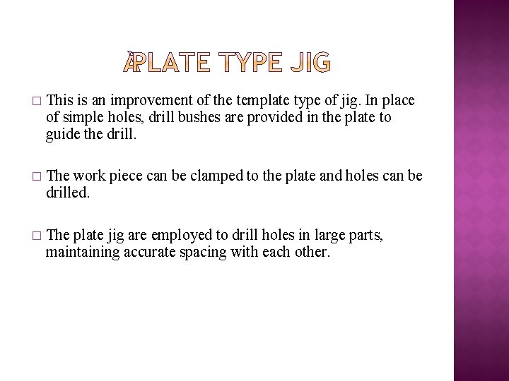 � This is an improvement of the template type of jig. In place of