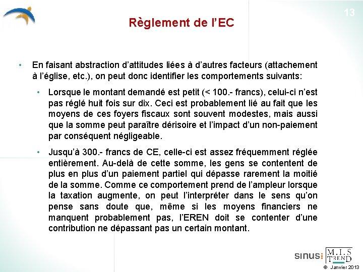 Règlement de l'EC • 13 En faisant abstraction d'attitudes liées à d'autres facteurs (attachement
