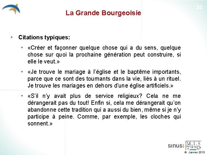 La Grande Bourgeoisie 35 • Citations typiques: • «Créer et façonner quelque chose qui