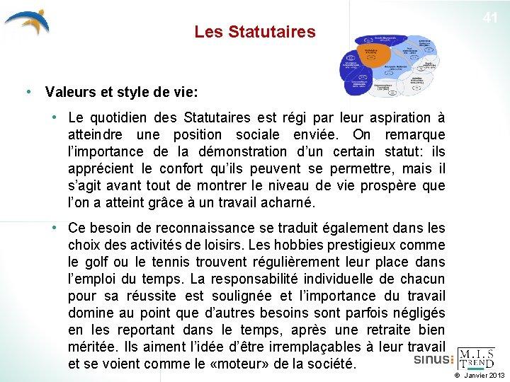Les Statutaires 41 • Valeurs et style de vie: • Le quotidien des Statutaires