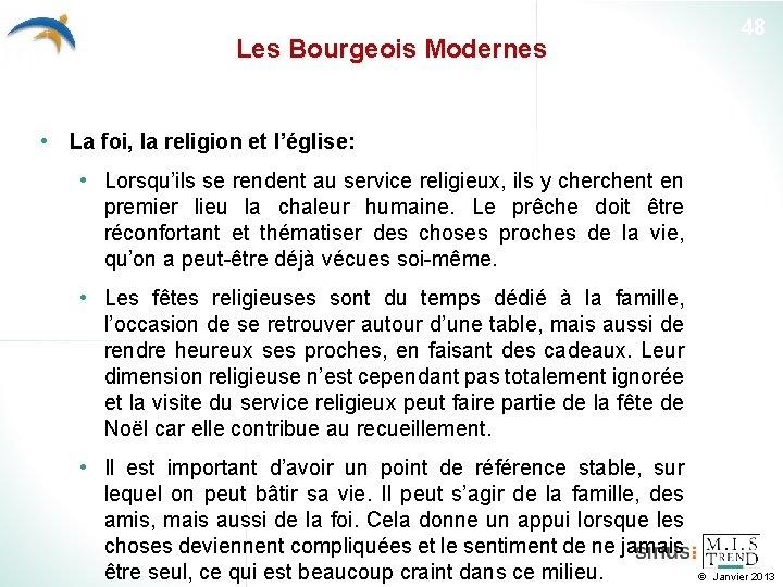 Les Bourgeois Modernes 48 • La foi, la religion et l'église: • Lorsqu'ils se