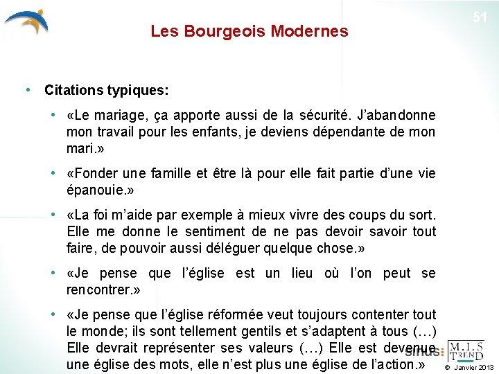 Les Bourgeois Modernes 51 • Citations typiques: • «Le mariage, ça apporte aussi de