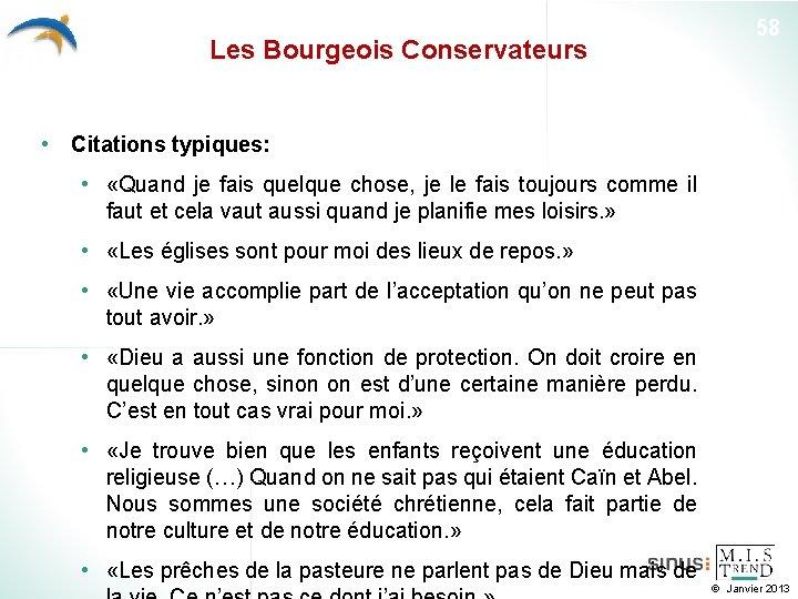 Les Bourgeois Conservateurs 58 • Citations typiques: • «Quand je fais quelque chose, je