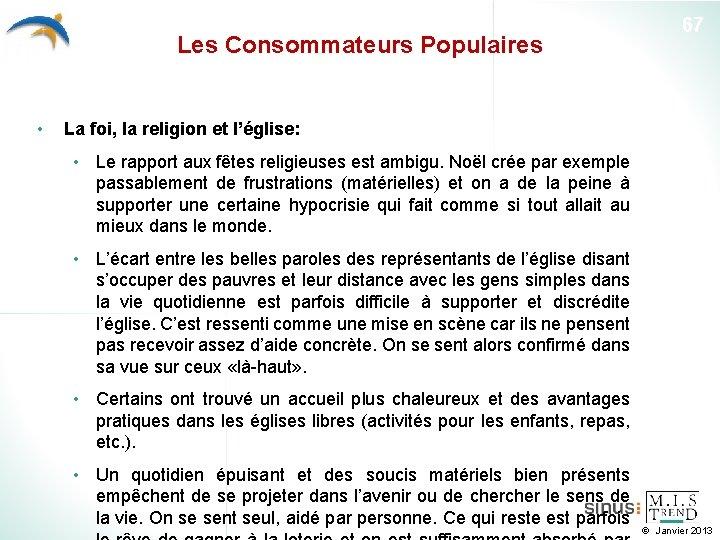Les Consommateurs Populaires • 67 La foi, la religion et l'église: • Le rapport