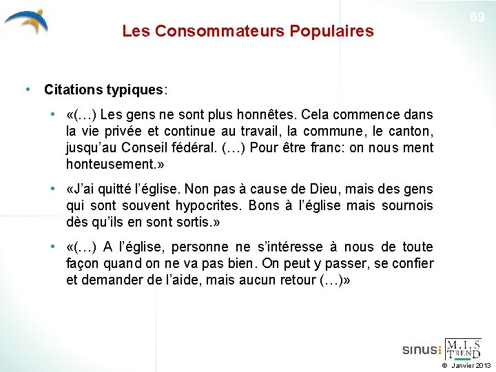 Les Consommateurs Populaires 69 • Citations typiques: • «(…) Les gens ne sont plus