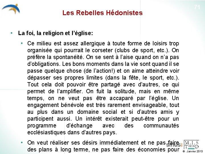 Les Rebelles Hédonistes 71 • La foi, la religion et l'église: • Ce milieu