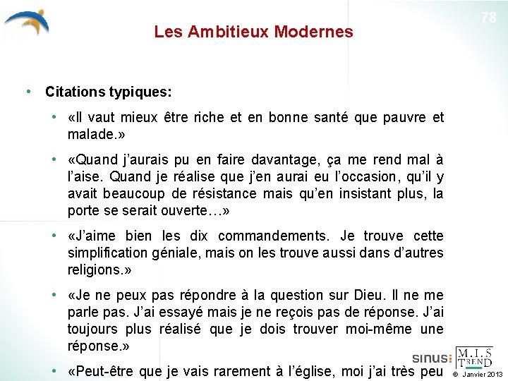 Les Ambitieux Modernes 78 • Citations typiques: • «Il vaut mieux être riche et