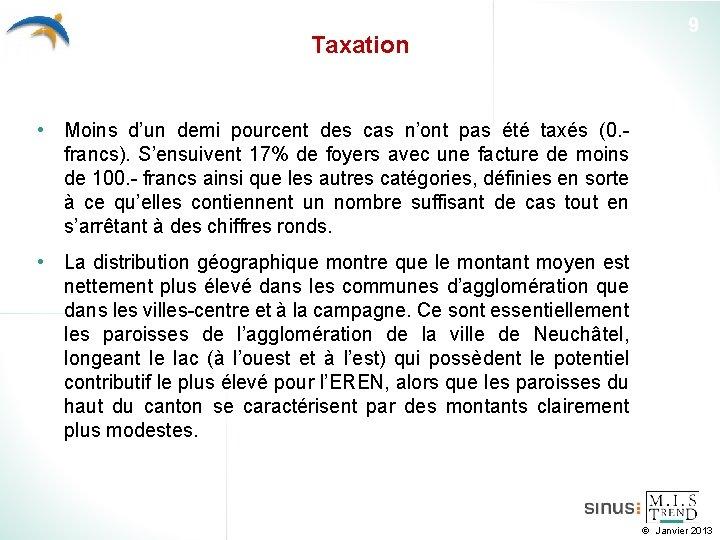Taxation 9 • Moins d'un demi pourcent des cas n'ont pas été taxés (0.