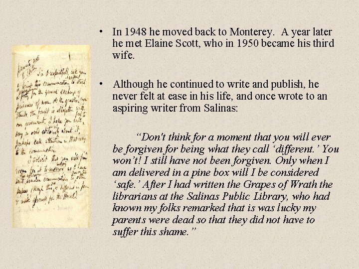 • In 1948 he moved back to Monterey. A year later he met