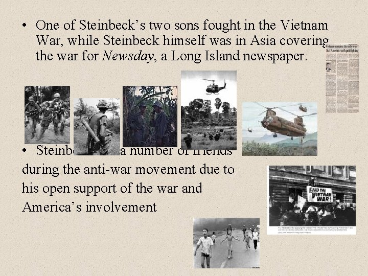 • One of Steinbeck's two sons fought in the Vietnam War, while Steinbeck