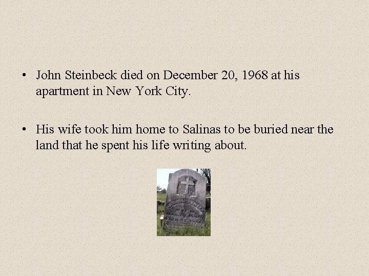 • John Steinbeck died on December 20, 1968 at his apartment in New