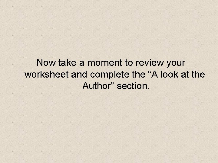 """Now take a moment to review your worksheet and complete the """"A look at"""
