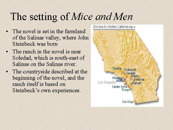 The setting of Mice and Men • The novel is set in the farmland