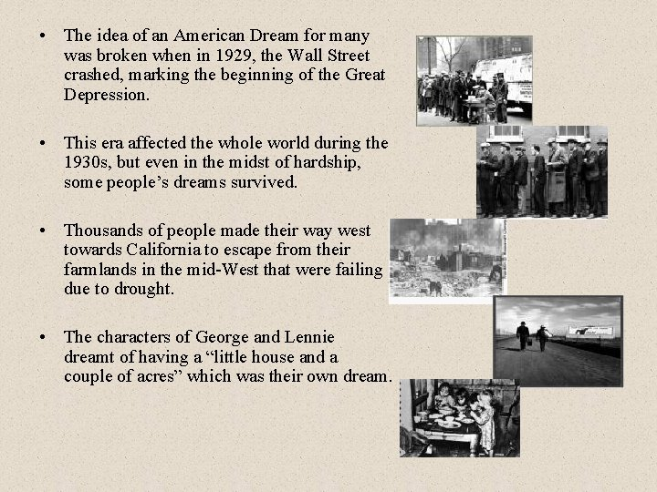 • The idea of an American Dream for many was broken when in