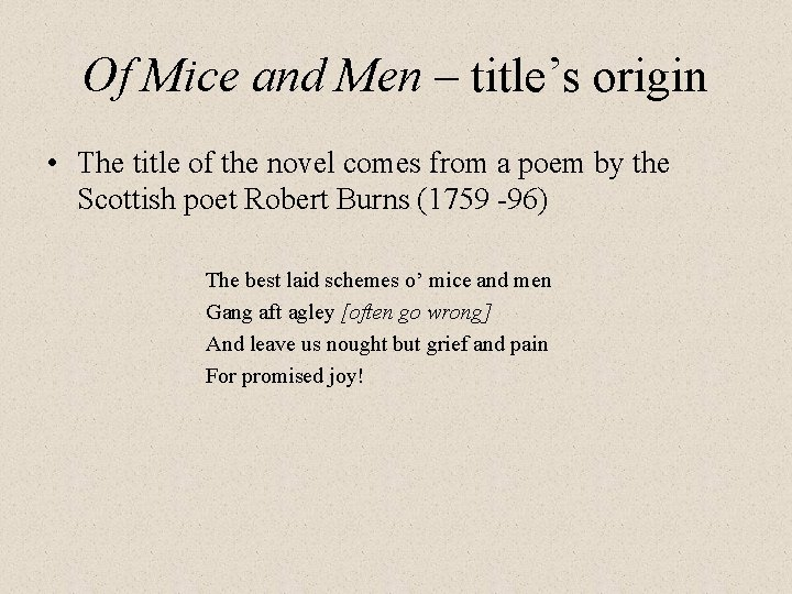 Of Mice and Men – title's origin • The title of the novel comes