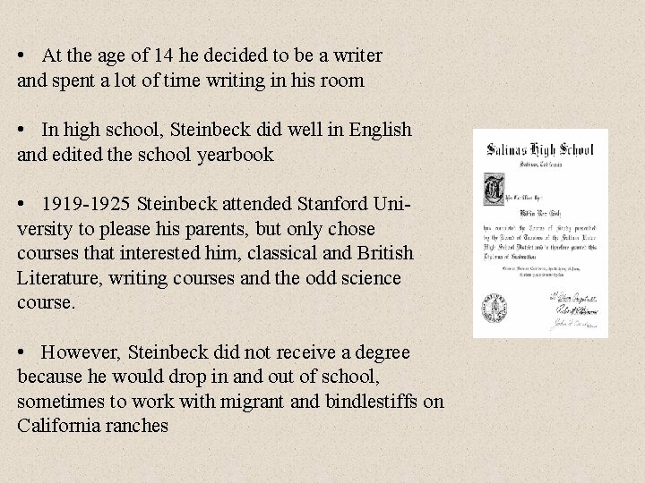 • At the age of 14 he decided to be a writer and