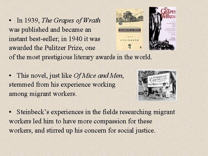 • In 1939, The Grapes of Wrath was published and became an instant