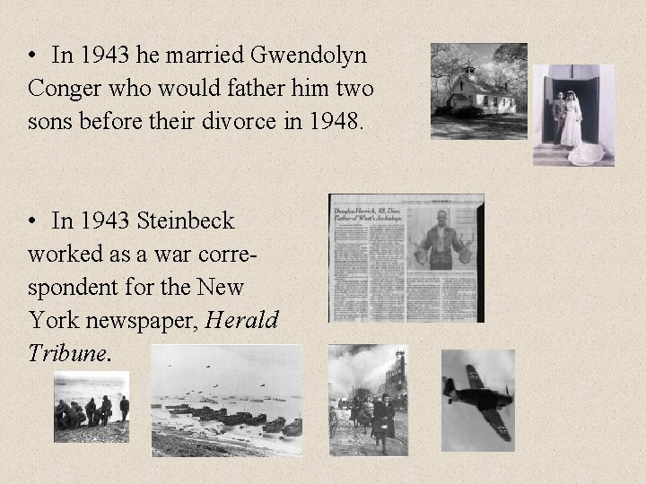 • In 1943 he married Gwendolyn Conger who would father him two sons