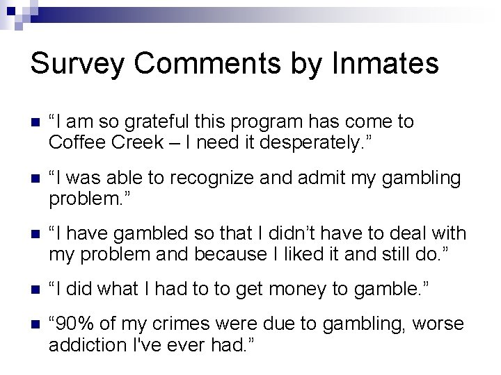 """Survey Comments by Inmates n """"I am so grateful this program has come to"""