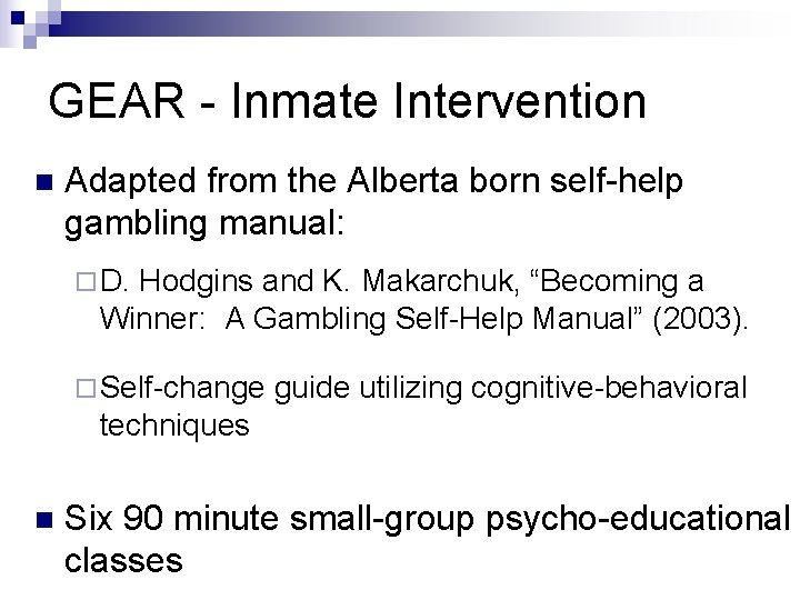 GEAR - Inmate Intervention n Adapted from the Alberta born self-help gambling manual: ¨