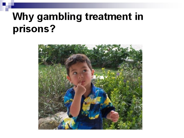 Why gambling treatment in prisons?