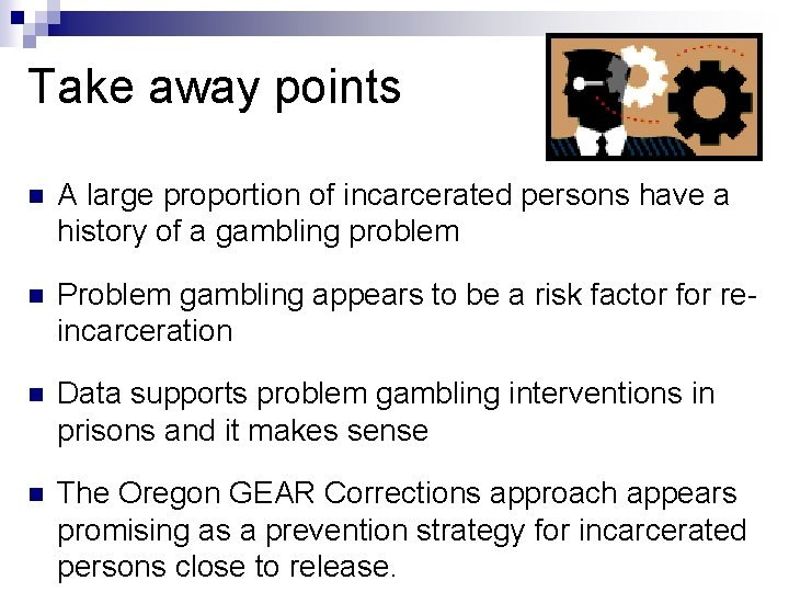 Take away points n A large proportion of incarcerated persons have a history of