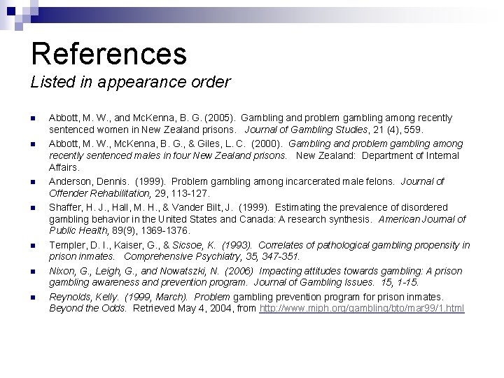 References Listed in appearance order n n n n Abbott, M. W. , and