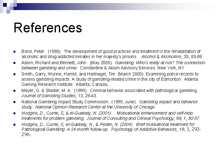 References n n n n Bond, Peter. (1998). The development of good practices and