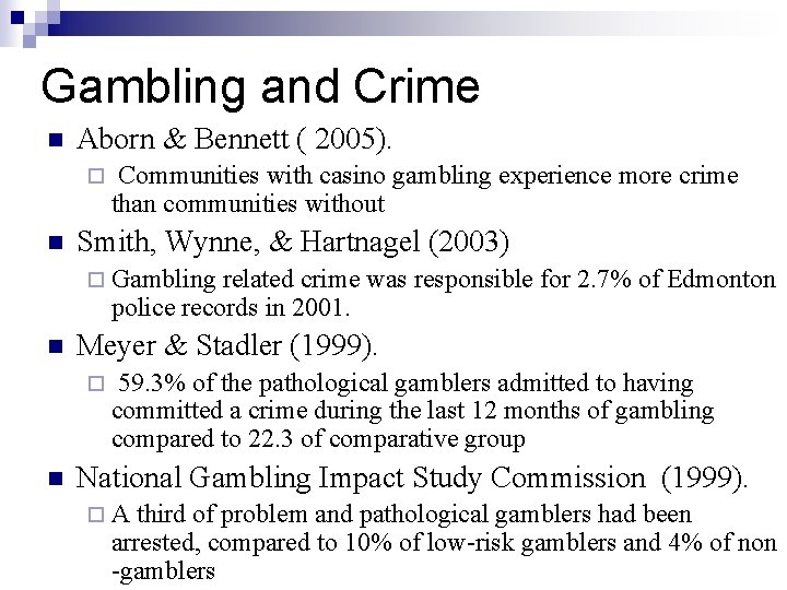 Gambling and Crime n Aborn & Bennett ( 2005). ¨ n Communities with casino