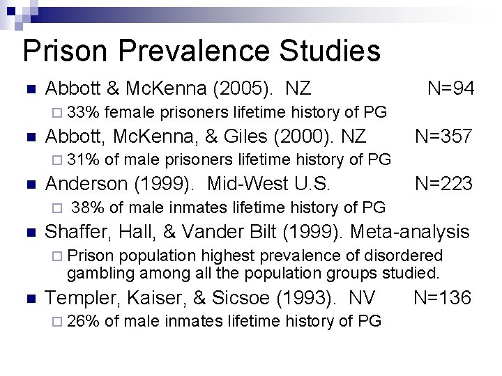 Prison Prevalence Studies n Abbott & Mc. Kenna (2005). NZ ¨ 33% n n