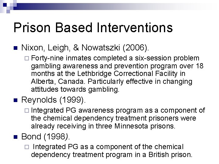 Prison Based Interventions n Nixon, Leigh, & Nowatszki (2006). ¨ Forty-nine inmates completed a