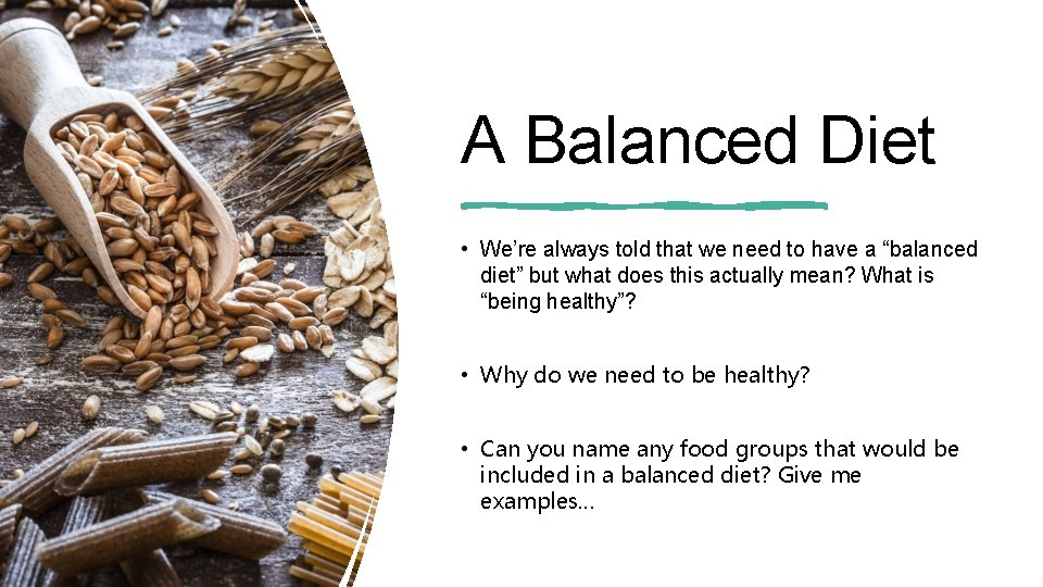 """A Balanced Diet • We're always told that we need to have a """"balanced"""