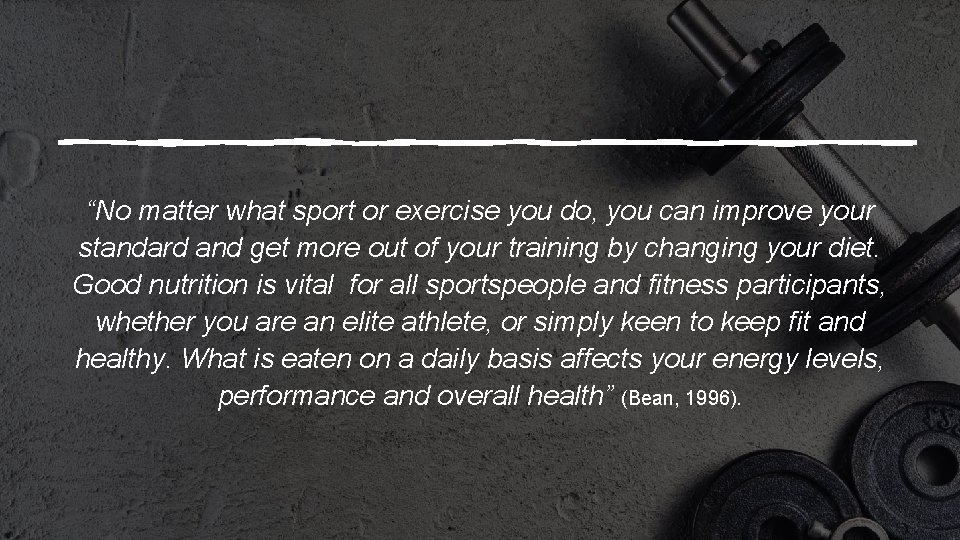 """""""No matter what sport or exercise you do, you can improve your standard and"""