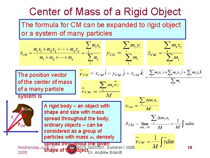 Center of Mass of a Rigid Object The formula for CM can be expanded