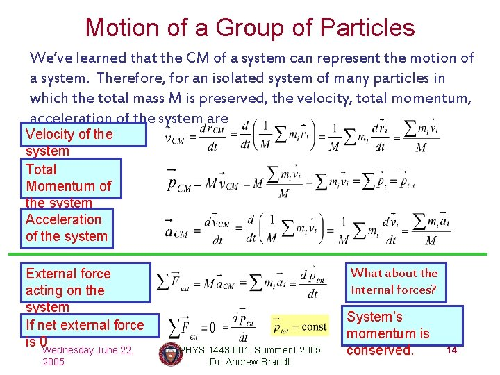 Motion of a Group of Particles We've learned that the CM of a system