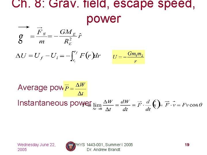 Ch. 8: Grav. field, escape speed, power Average power Instantaneous power Wednesday June 22,