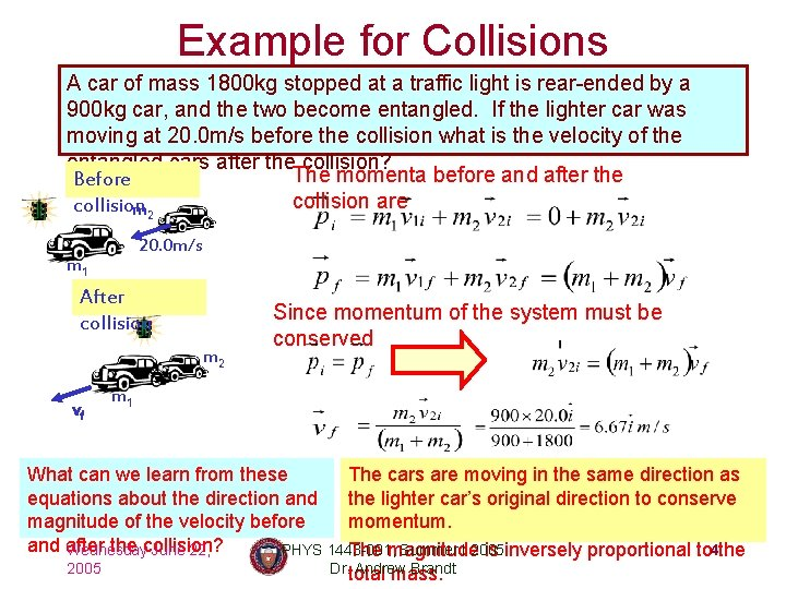 Example for Collisions A car of mass 1800 kg stopped at a traffic light