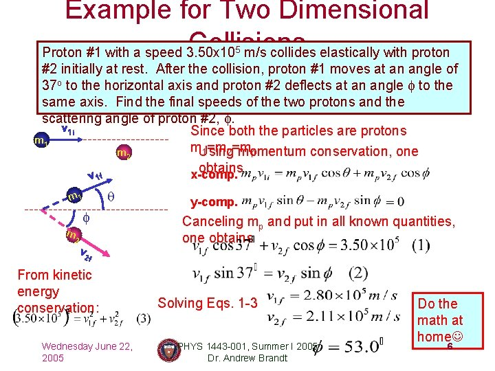 Example for Two Dimensional Collisions Proton #1 with a speed 3. 50 x 10