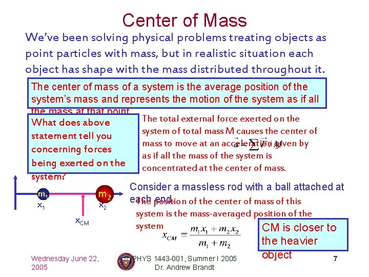 Center of Mass We've been solving physical problems treating objects as point particles with