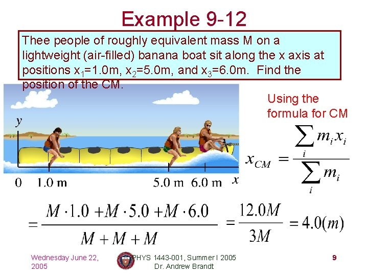 Example 9 -12 Thee people of roughly equivalent mass M on a lightweight (air-filled)