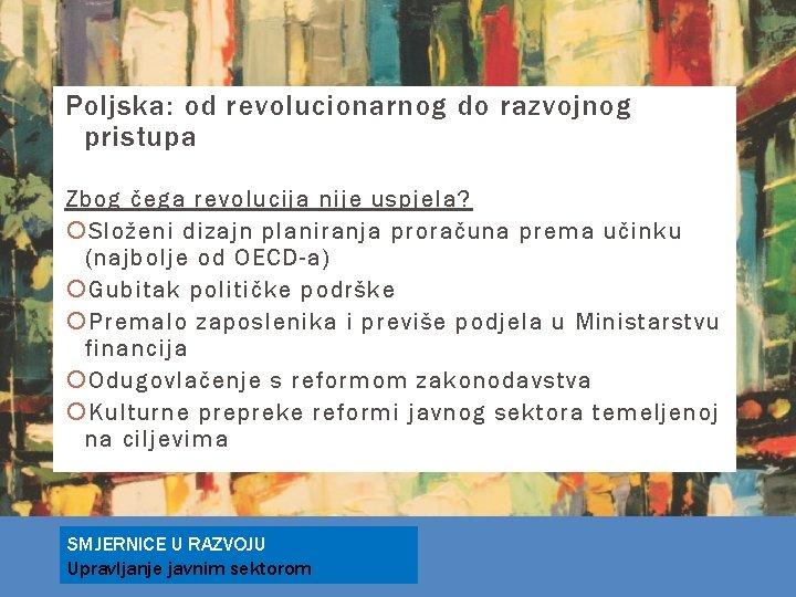 Poljska: od revolucionarnog do razvojnog pristupa Zbog čega revolucija nije uspjela? Složeni dizajn planiranja